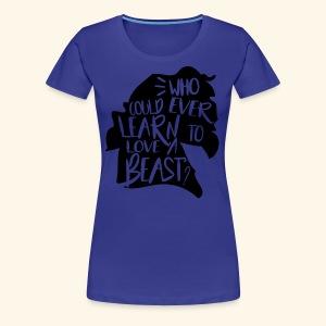 Love a Beast - Women's Premium T-Shirt
