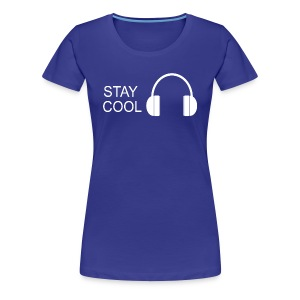 STAY COOL - Women's Premium T-Shirt