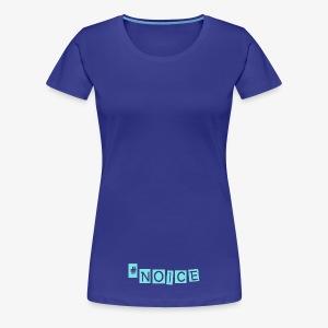 NOICE!! - Women's Premium T-Shirt