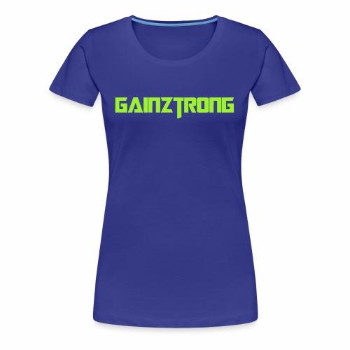 Gainztrong - Women's Premium T-Shirt