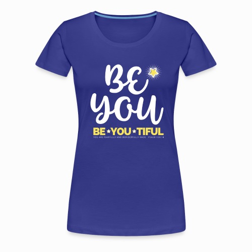 Be YOU tiful Psalm 139 14 - Women's Premium T-Shirt