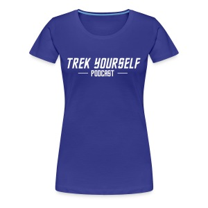 Trek Yourself Podcast Text - Women's Premium T-Shirt