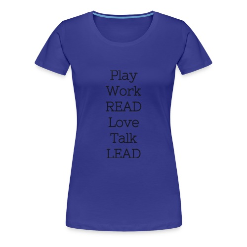 Play_Work_Read - Women's Premium T-Shirt