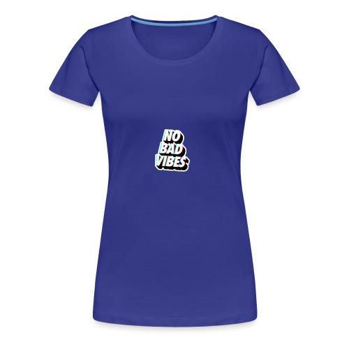 NO BAD VIBES - Women's Premium T-Shirt