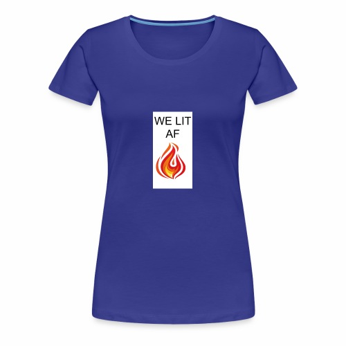 WE LIT AF BRAND - Women's Premium T-Shirt