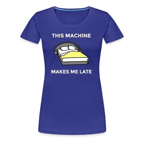 Machine - Women's Premium T-Shirt