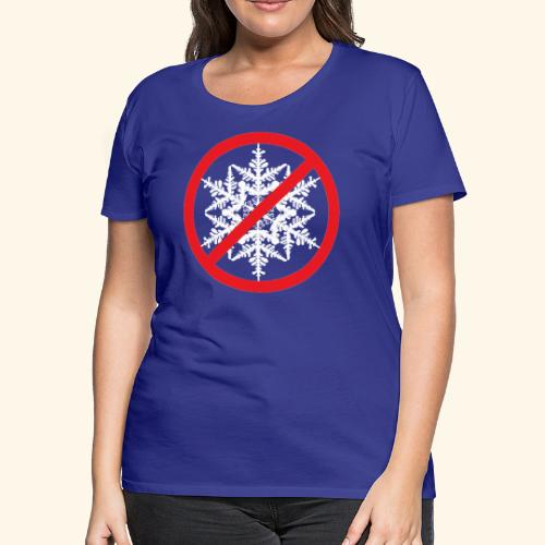 No Snowflakes! - Women's Premium T-Shirt