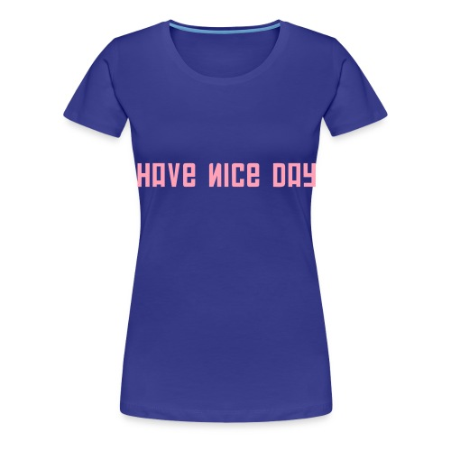 FPS Russia Have Nice Day MP Long Sleeve Shirts - Women's Premium T-Shirt