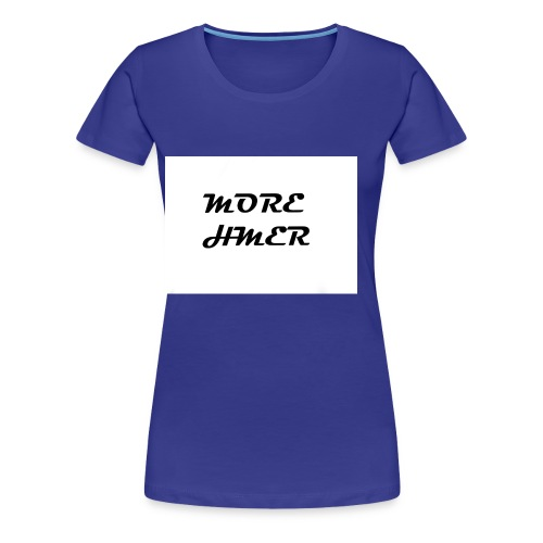 MORE HMER - Women's Premium T-Shirt