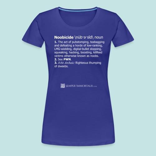 Noobicide (white) - Women's Premium T-Shirt