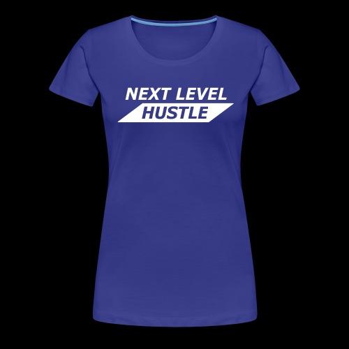 NEXT LEVEL HUSTLE - Women's Premium T-Shirt