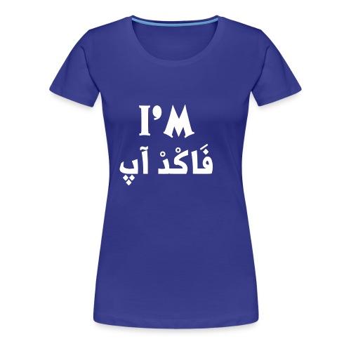 I'm fucked up t shirt - Women's Premium T-Shirt