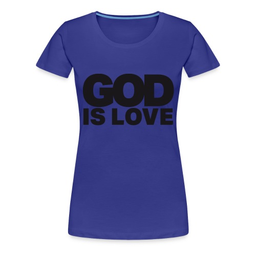 God Is Love - Ivy Design (Black Letters) - Women's Premium T-Shirt