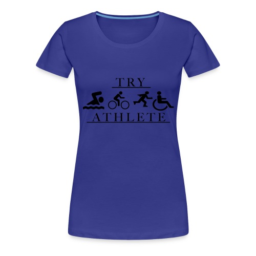 TRY ATHLETE - Women's Premium T-Shirt
