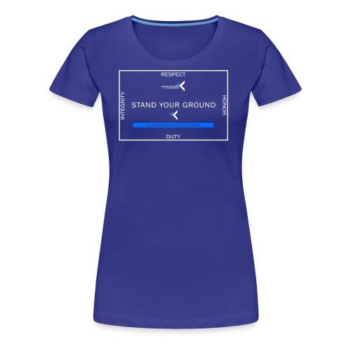 Stand Your Ground - Women's Premium T-Shirt