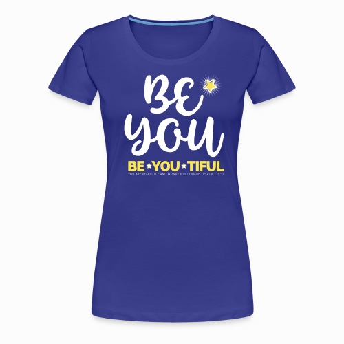 Be YOU tiful Psalm 139 14 - Women's Premium T-Shirt