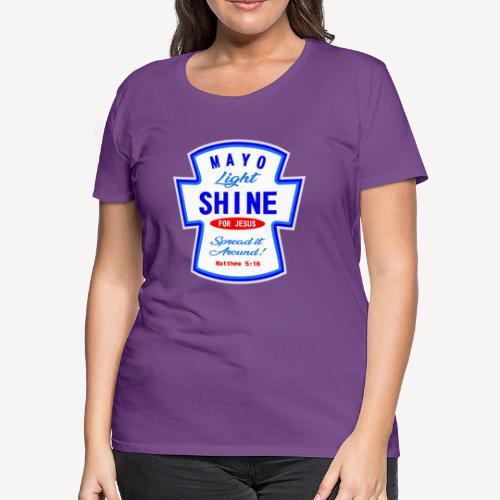 607247 169979753 MAYO LIGHT SHINE - Women's Premium T-Shirt