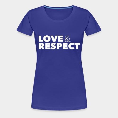 Love & Respect - Women's Premium T-Shirt
