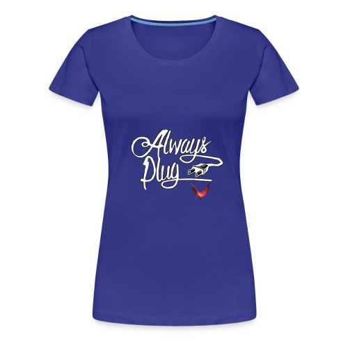 LOGAN - ALWAYS PLUG - Women's Premium T-Shirt