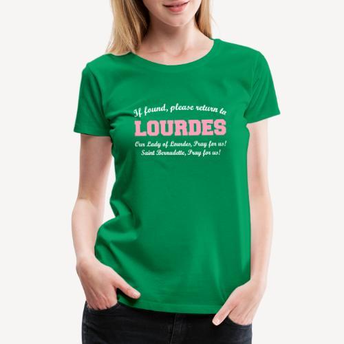 IF FOUND RETURN TO LOURDES - Women's Premium T-Shirt
