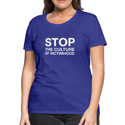 Stop Victimhood Culture - Women's Premium T-Shirt