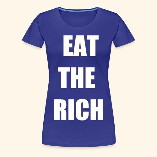 eat the rich wht - Women's Premium T-Shirt