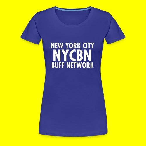 NYC BUFF Network - Women's Premium T-Shirt