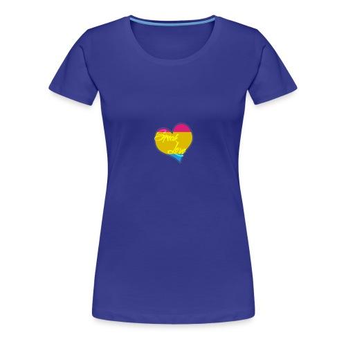 Speak Love Pan - Women's Premium T-Shirt