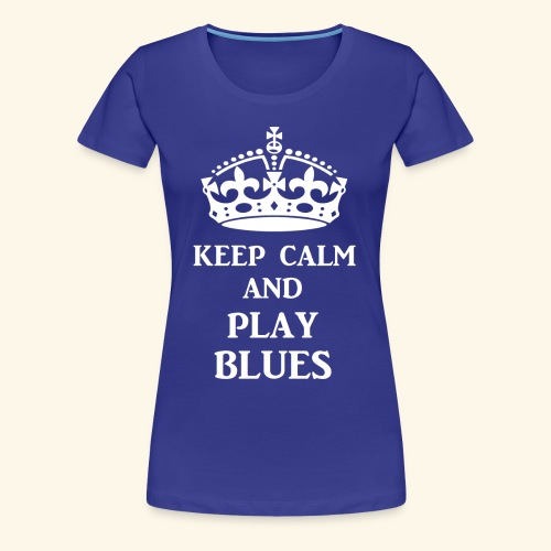 keep calm play blues wht - Women's Premium T-Shirt