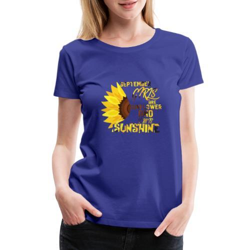 Funny Design Best September Girls Are Sunflower - Women's Premium T-Shirt
