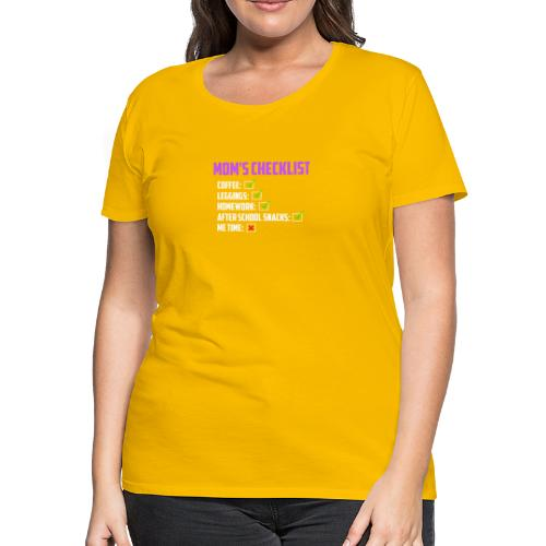 Mom Checklist- Momlife - Women's Premium T-Shirt
