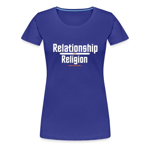 Relationship over Religion - Women's Premium T-Shirt