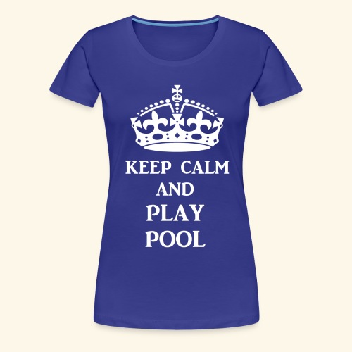 keep calm play pool wht - Women's Premium T-Shirt