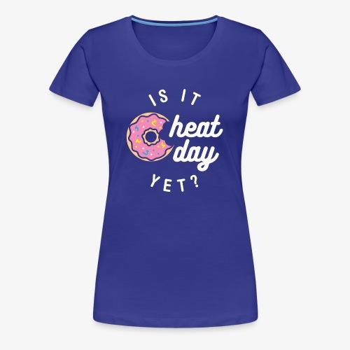 Is It Cheat Day Yet? (Donut) - Women's Premium T-Shirt