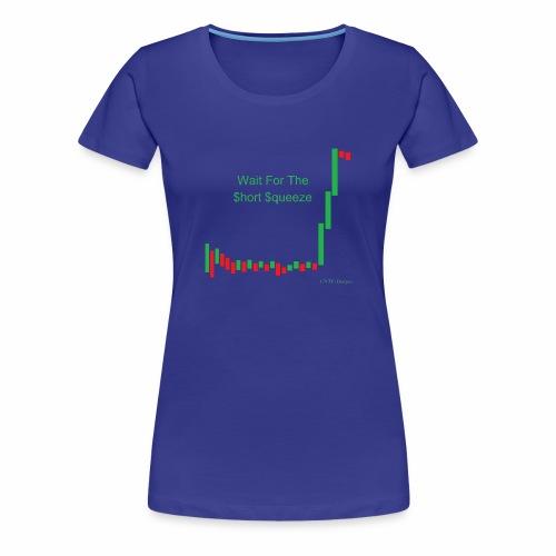 Wait for the short squeeze - Women's Premium T-Shirt