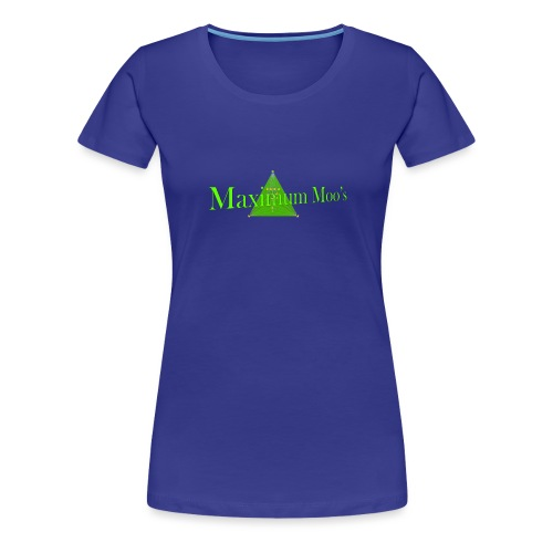 Maximum Moos - Women's Premium T-Shirt