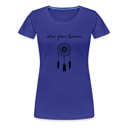 Live Your Dream Tank (black font) - Women's Premium T-Shirt