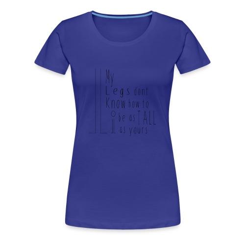 My-Legs - Women's Premium T-Shirt