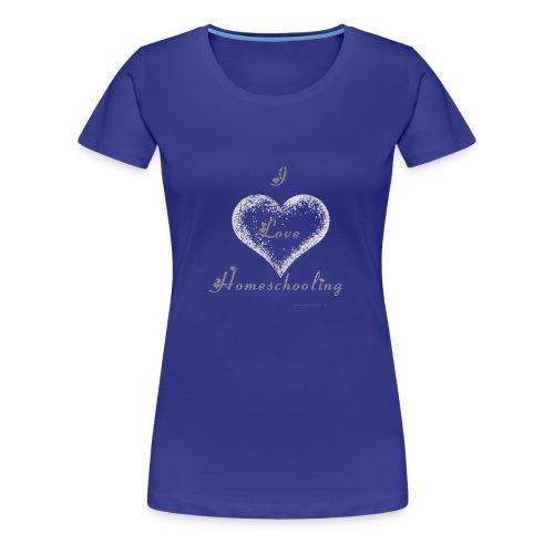 Love Homeschooling - Women's Premium T-Shirt