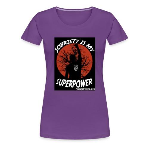 Sobriety Is My Super Power - Women's Premium T-Shirt