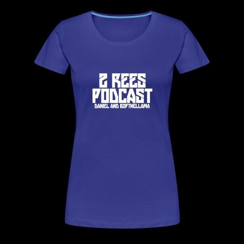 2 REES Podcast Logo (White) - Women's Premium T-Shirt