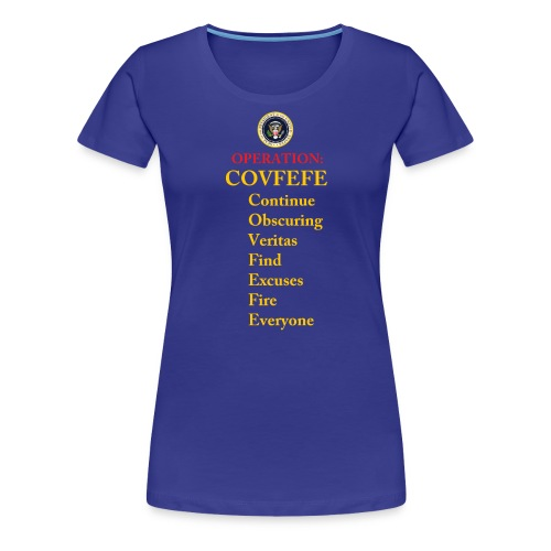 covfefe - Women's Premium T-Shirt