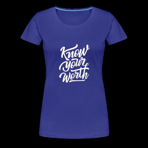 Know Your Worth - Women's Premium T-Shirt