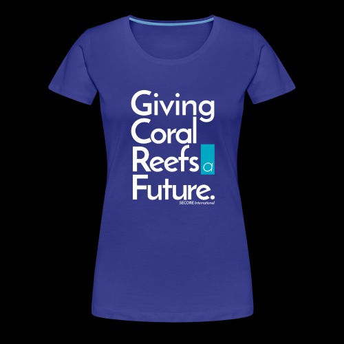 Giving Coral Reefs a Future - Women's Premium T-Shirt