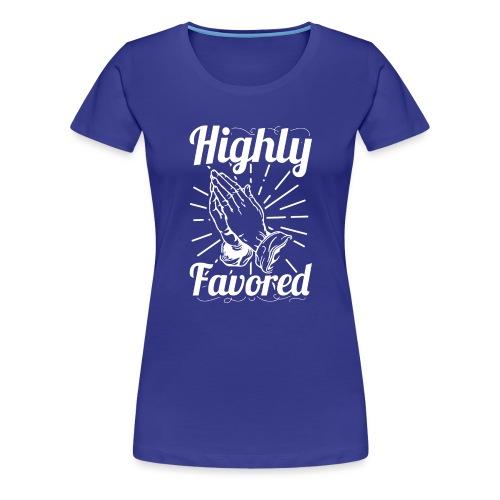 Highly Favored - Alt. Design (White Letters) - Women's Premium T-Shirt