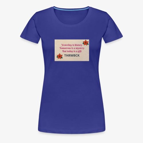 THRWBCK quote - Women's Premium T-Shirt