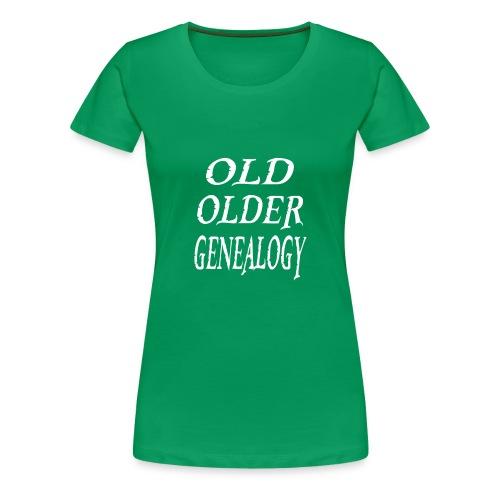 Old older genealogy family tree funny gift - Women's Premium T-Shirt