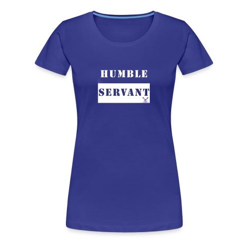 Humble Servant - Women's Premium T-Shirt