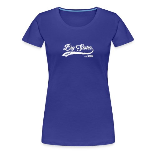Big Sister again 2017 - Women's Premium T-Shirt