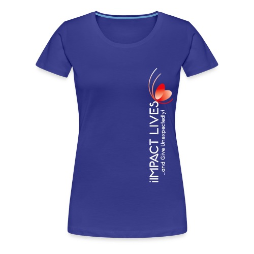 iImpact Lives and Give Unexpectedly! - Women's Premium T-Shirt